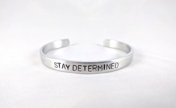 Stay Determined, Handstamped Aluminum Cuff, Geek Gift, Fan Gift, Gamer Cuff, Positivity, Motivational Quote