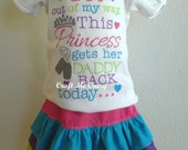 Get Outta My Way This Princess Gets Her Daddy Back Today... - Embroidered Shirt or Set - Custom Color Choices