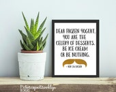 Ron Swanson Quote - Dear Frozen Yogurt, You Are The Celery of Desserts - 8x10 - Printable Wall Art - Digital Download - gold print