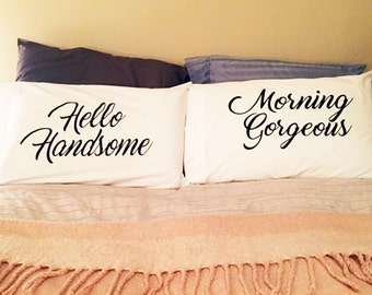 Morning Gorgeous/Hello Handsome Pillowcases- set of 2 Wedding