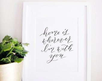Home Decor Calligraphy Print - Wall Art - Gifts for Newlyweds - Home is With You