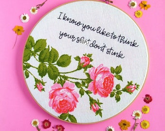 Outkast - Roses 'I Know You Like To Think Your Sh*t Don't Stink' Hand Embroidery Wall Hoop