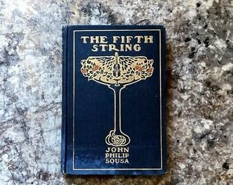 1902 1st Edition Book The Fifth String By John Philip Souza Art Nouveau Edwardian Decorative Book Antique Vintage Antiquarian Literature