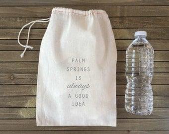 Palm Springs is always a good idea - Bachelorette Hangover Kit Bags - Palm Springs Wedding Favors - Hangover Kits - Destination Wedding
