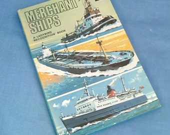 Merchant Ships - Vintage Ladybird Book Series 584 Recognition - 1st edition - Matt Covers - 1972 Revised Price - 24p Tally 340