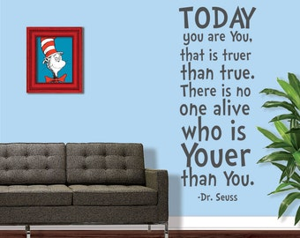 Dr Seuss Wall Decal - Dr. Seuss Nursery - Kids Bedroom Wall Decal - Dr. Seuss Baby Shower - Today you are you That is truer than true - 8001