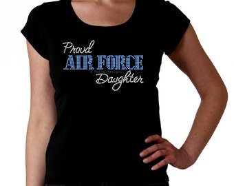 Proud Air Force Daughter RHINESTONE t-shirt tank top sweatshirt -  S M L XL 2XL - Bling usaf Military Hija