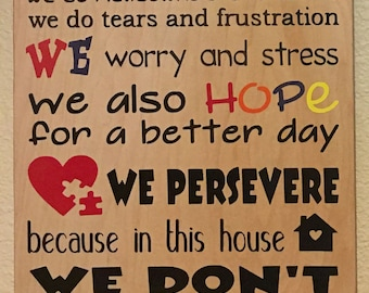 In Our House We Do Autism Handmade Wood Sign