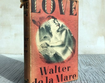 Love by Walter de la Mare. Beautiful vintage book, published by Faber and Faber 1944. Illustrations by artist Barnett Freedman.