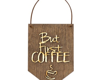 But First Coffee Coffee Decor Coffee Lover Sign Gifts For Coffee Lover