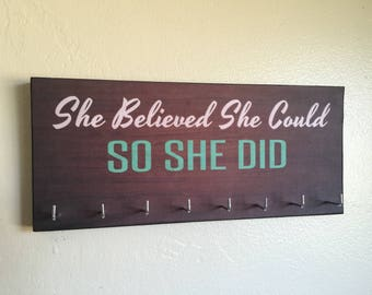 """Race Medal Holder /  Race Medal Hanger. """"She Believed She Could So She Did"""" Wood Wall Mounted Wood Organizer. CUSTOMIZATION Available"""