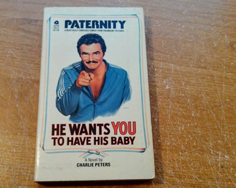 "Vintage Awesome 80s Movie Paperback, ""Paternity"" by Charlie Peters, Based on the Film Starring Burt Reynolds, 1981."
