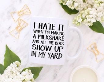 Milkshake - Funny mugs - Vinyl Mugs - My milkshake brings all the boys to the yard - Custom Mugs - For Her - GIft Mugs