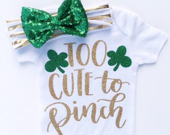 Baby Girls St. Patrick's Day Outfit, St Patty's Day Outfit Baby, St. Patricks Day Headband, Too Cute to Pinch, St Patricks' Day Shirt