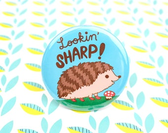 Lookin' Sharp Hedgehog Pin Back Button Badge - Funny Pun - Hedgehog - Cute Magnet - Funny Fridge Magnet- Woodland Animal Gift - Hedgehogs
