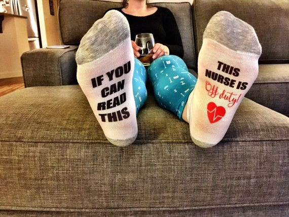Nurses week if you can read this sock this nurse is off Gifts to show appreciation to friend