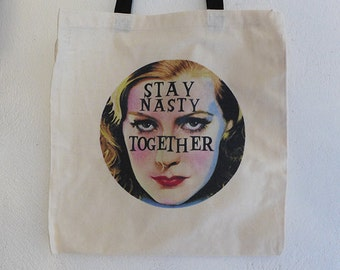 Nasty Woman Tote Bag, Stay Nasty Together Womens March, Restistance, Stay Nasty Bag, Resist, Natural Color Cotton Tote