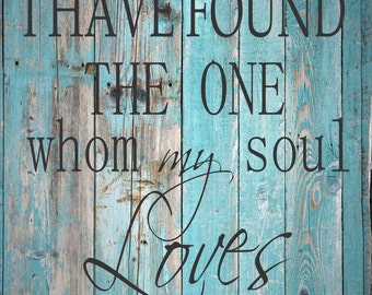 I have found the one whom my Soul LOVES - **Reusable STENCIL** - 8 Sizes Available- Create Romantic Signs, Wedding Signs