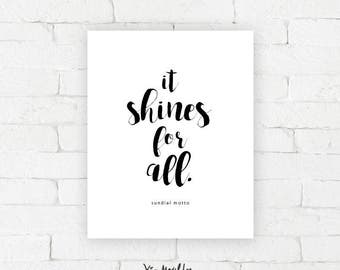It shines for all.  |  Sundial Motto Art Print | typography poster, home decor, wall art, contemplating time, thoughtful, artwork