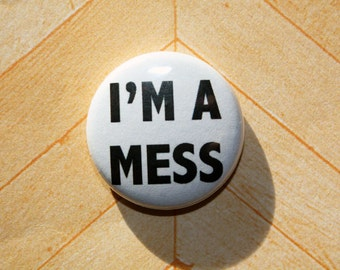 I'm a Mess Foo Fighters Everlong- One Inch Pinback Button Magnet