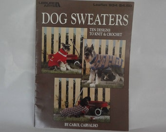 Leisure Arts Leaflet 934 DOG SWEATERS Ten Designs to Knit & Crochet by Carol Carvalho book 1990