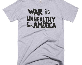 War Is Unhealthy For America T-shirt Anti-War Protest