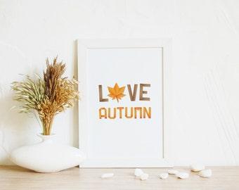 Art Print, Love Autumn | Fall Gift, Autumn Decor, Fall Art Print, Autumn Wall Art, Home Office Decor, Fall Home Decor, Orange Decor, A3 art