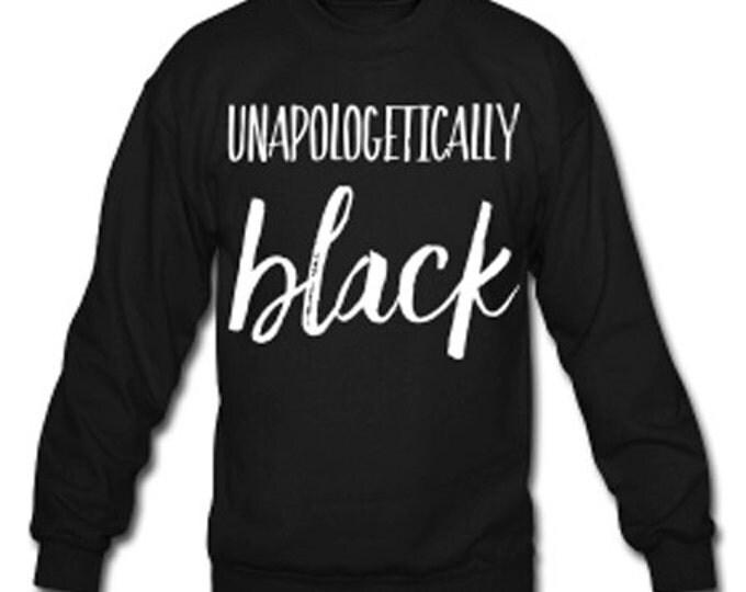 Unapologetically Black Women's Crew Neck Sweatshirt - Black