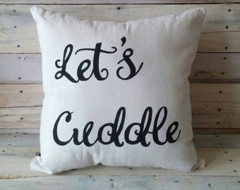 Let's Cuddle Pillow Cover, Throw Pillow, Decorative Pillow, Accent Pillow, Pillow Cover