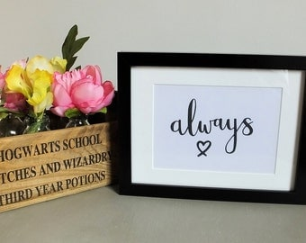 Always - INSTANT DOWNLOAD - Hand Lettered - Harry Potter - Snape - Valentine's Day - Wedding - Engagement - After All This Time