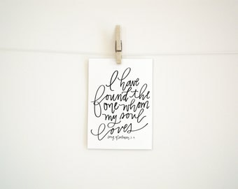 Hand Lettered  Print - I Have Found the One Whom My Soul Loves - Song of Solomon - 8 x 10