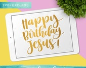 Happy Birthday Jesus SVG Cutting Files /  Christmas SVG Files Sayings / Holiday SVG for Cricut Silhouette / Winter Svg / Snowflake Svg
