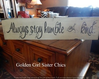 "Always Stay Humble and Kind Sign--Inspirational Gift--Prayer Sign--Tim McGraw--6""x24"""