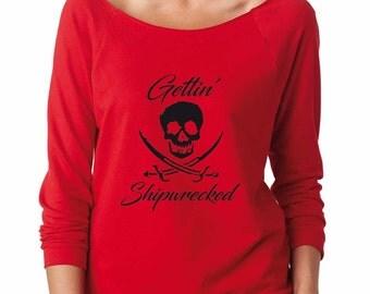 Gettin' Shipwrecked Sweatshirt. Women's Lightweight Raw Edge, Boat Neck, Terry Sweatshirt with 3/4 sleeves. Skull Pirate Sweatshirt.
