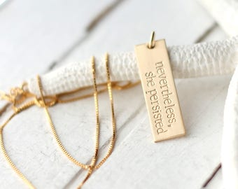 Nevertheless, She Persisted Necklace, Elizabeth Warren, Hand Stamped Vertical Bar Necklace, Yellow Gold Filled, Love Trumps Hate, Feminism