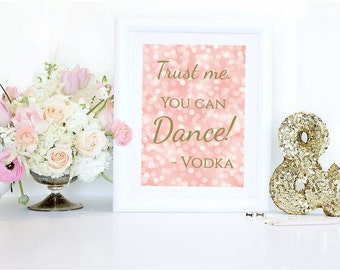 "Trust me you can Dance Vodka Bar Sign Printable, Wedding Bar Sign, Party Sign, 5""x7"" Coral, Bar Print, Digital- Instant Download"