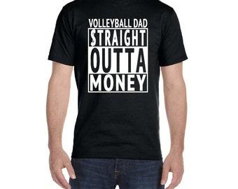 Volleyball Dad, Straight Outta Money Shirt, Volleyball Dad Shirt, Dad Gift, Sports Dad