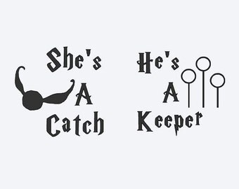 She's A Catch He's A Keeper Vinyl Decal Set - Harry Potter Decal - Harry Potter Catch Keeper