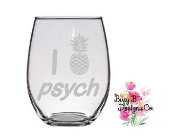 I Love Psych Stemless Wine Glass - Hidden Pineapple - TV Show - Cute Wine Glasses - Vinyl Sayings - Birthday Present - Best Friend Gift