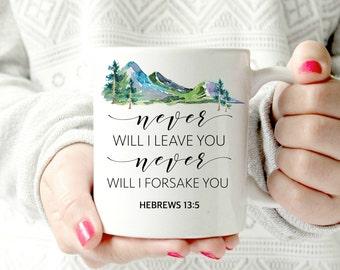 Hebrews 13:5. Never will i leave you, never will i forsake you. Ceramic Mug - inspirational bible verse
