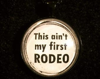 Pendant necklace: This ain't my first rodeo