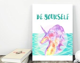 NEW!  Be yourself Printable Art, Unicorn print, Unicorn art , Instant download, Home decor