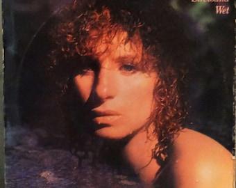Barbra Streisand –Wet 1979 ( LP, Album, Vinyl Record) Soft Rock, Ballad, Disco, Pop music