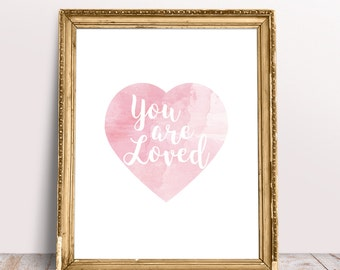 Printable You are Loved Quote, Inspirational Wall Art, Watercolor Heart