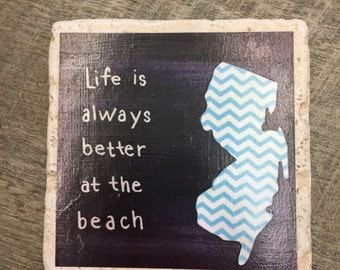 Coaster - life is always better at the beach