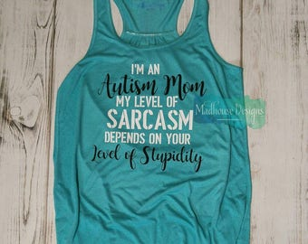 Autism mom-autism awareness-autism speaks-flowy tank top-exercise tank-sarcasm-exercise-fitness-puzzle piece-go blue. Mothers day.Super soft