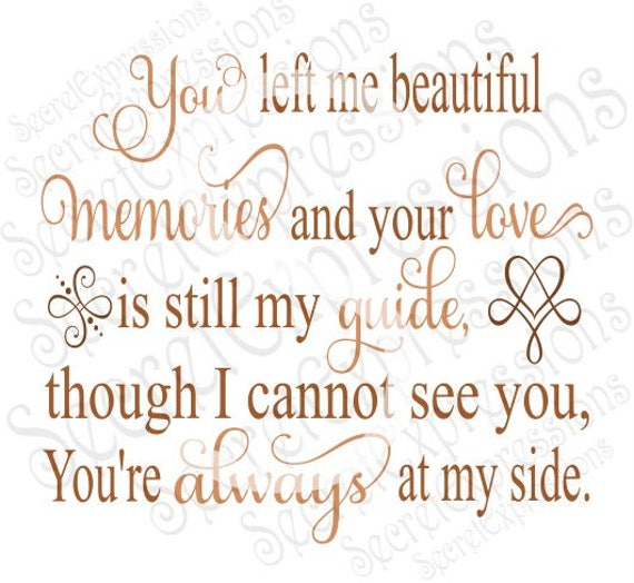 You Left Me Beautiful Memories Svg Sympathy Svg Digital