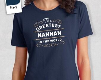 Greatest Nannan, Nannan Gift, Nannan T-shirt, World's Greatest Nannan Shirt, Gift For Nannan, Nannan T Shirt