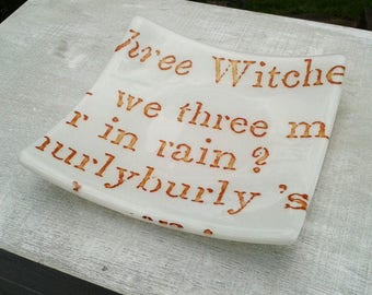 Fused glass dish with text from Shakespeare's Macbeth.