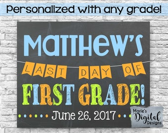 PRINTABLE - Personalized Last Day Of School Chalkboard Photoprop / Blue Green Orange / End of School Year / Boy / Name Date Grade JPEG file